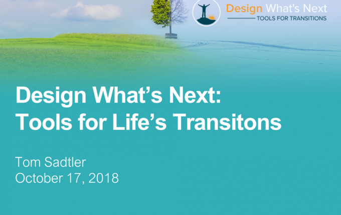 First slide for career webinar entitled Design What's Next: Tools For Life's Transitions featuring Tufts alum Tom Sadtler from class of 73